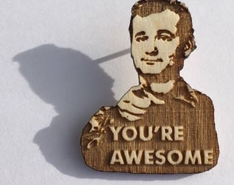 Bill Murray Lapel Pin, You're Awesome Wood Hat Pin, Hand-Painted Stripes Wooden Brooch or Magnet