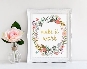 Tim Gunn Quote, Make It Work, Gold Letter Print, Office Fashion Decor, Fashion Print, Gold Lettering, Watercolor Floral, Inspirational Print