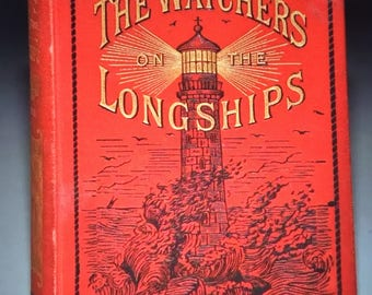 The Watchers on the Longships - A Tale of Cornwall in the Last Century - 1889