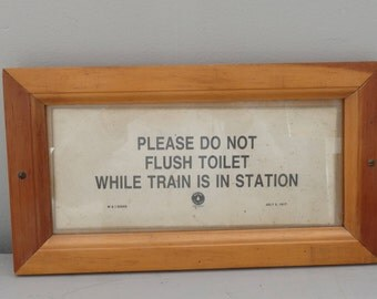 Vintage Maine Central Railroad Sign Please Do Not Flush Toilet While Train Is In Station 1917
