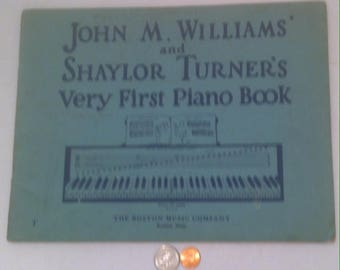 Vintage 1934 Song Book, John M. WIlliams and Shaylor Turner's Very First Piano Book, The Boston Music Company