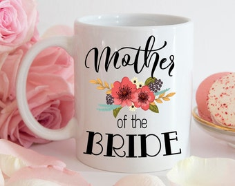 Mother of the Bride Coffee Mug - Mother of the Bride Mug - Mother of the Groom Mug - Wedding Mug - Gift for Mother of the Bride - MOB Gift
