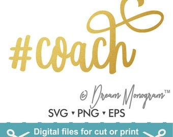 Coach Svg / Coach life Svg / Hashtag Coach Svg / Hashtag Coach life Svg /Hashtag Svg /Cutting files for use with Silhouette Cameo and Cricut