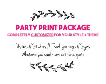 Print Party Package - completely custom