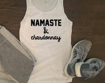 Namaste and Chardonnay - Funny Wine Workout Shirt - Custom Workout Tank - Custom Workout Shirt - Funny Workout Tank - Funny Yoga Wine Shirt