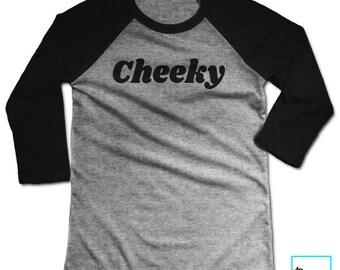 Cheeky | Graphic Tee | Funny Tshirts | Party Shirt | Cool Shirt | Birthday Gift | Sarcasm | Sarcastic Shirt | Sarcastic | Baseball T-shirt