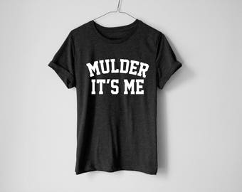X-Files Shirt | Mulder Shirt | Sci Fi | X Files | X Files Shirt | Alien | Scully It's Me | Mulder It's Me | Mulder And Scully | UFO | X File