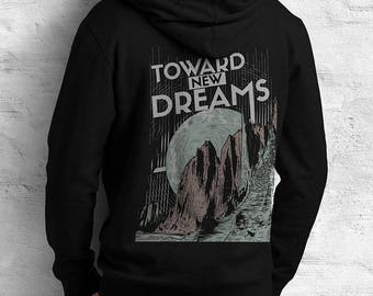 Toward New Dreams Sweatshirt Hoodie