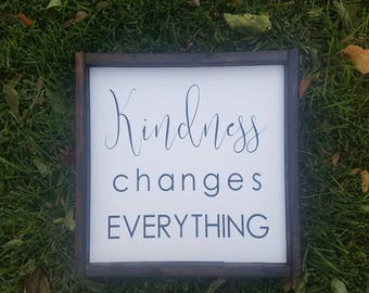 Kindness changes everything, kindness sign, inspiring sign, inspirational decor, wood sign, farmhouse decor, farmhouse rustic sign