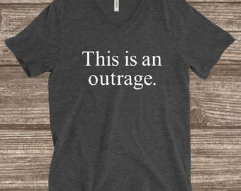 This Is An Outrage T-shirt - Outrage T-shirt - Simple Statement Shirt - Protest T-shirt - Rally T-shirt