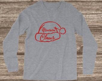 Mom Christmas Long Sleeve T-shirt - Momma Claus - Mom Shirts - Family Christmas T-shirts - Matching Christmas T-shirts - Custom Christmas