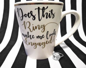 """FREE SHIPPING - Cheeky China, """"Does this Ring make me look engaged?"""" Tea or Coffee Cup"""
