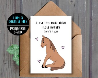 DIGITAL DOWNLOAD, Valentines Day Card, Funny Horse Card, Horse Anniversary Card, Printable, Horse Lover, Horse Rider, Love Card Downloadable