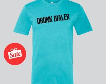 Drunk Dialer  Shirt.  Drinking Shirt. Sunday Funday.