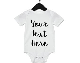 Custom Baby Onesie - Your Text Here Shirt - Create Your Own - Custom Body Suit - Baby Onesie Custom - Coming Home Outfit  - Baby Shower Gift