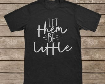 Let Them Be Little T-shirt Transfer/Iron On Vinyl/Iron On Decal/Iron On Sheet/DIY Iron On Transfer/T-shirt Iron On Transfer