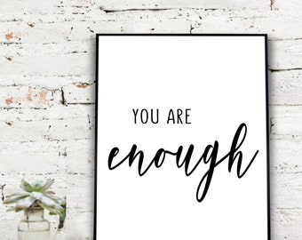 Instant Download Printable Art, You Are Enough  {DIGITAL PRINT}