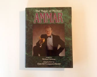The Magic of Michael Ammar- First Edition 1991 - by Michael Ammar with an introduction by David Copperfield