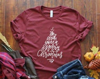 Merry Christmas Shirt - Holiday T-Shirt - We Wish You A Merry Christmas Shirt - Women's Christmas Shirt - Holiday Quote - Christmas Gift