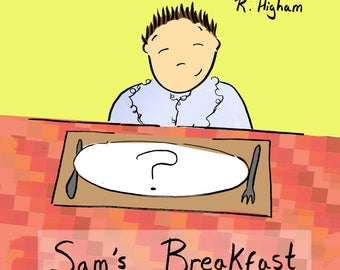 Sam's Breakfast Self Authored and Illustrated Children's Book