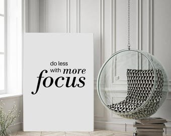 Focus Print, Do Less With More Focus, Work Quotes, Less Is More, Inspirational Prints, Quote, Office Print, Nordic Design Mottos, Typography