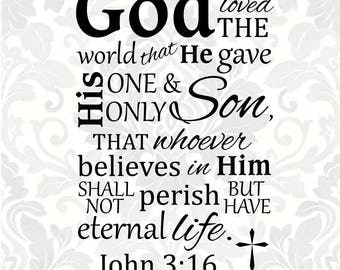 John 3:16 For God so loved the world that he gave his one and only Son, that whoever believes... (SVG, PDF, Digital File Vector Graphic)