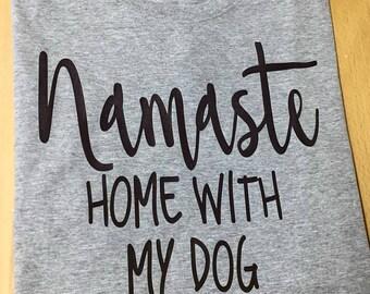 Namaste Home with My Dog Tee - Heather Grey and Black - Namaste - Dog Mom - Dog Tee Shirt - Dog Mom Gear - Pet Supplies - Dog Mom AF