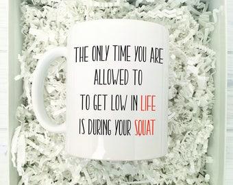 Squat, Squat Mug, Fitness Quote, Fitness Mug, Funny Coffee Mug, Workout Mug, Gym Mug, Gym Junkie Mug, Workout Inspiration Mug, Coach Mug