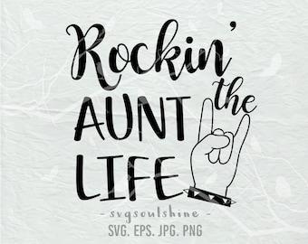Rockin' the Aunt Life SVG File Auntlife SVG Silhouette Cut File Cricut Clipart Print Shirt Design Vinyl sticker Instant Download Aunt Rock