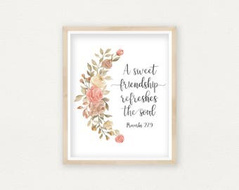 Christian Wall Art A Sweet Friendship Refreshes the Soul, Proverbs 27:9, Bible Verses Printable, Friendship Gift, Christian Gifts Printable