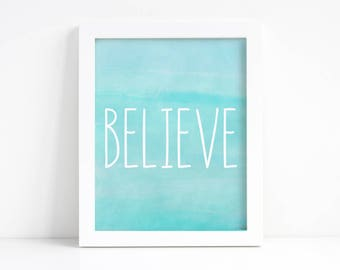 Believe Sign - Instant Download Inspirational Quote - Quote Wall Art - Motivational Print - Believe Poster - Desk Decor - Nursery Wall Art