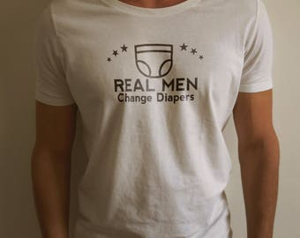 Real Men Change Diapers T-shirt - Dad Maternity Tee Shirt - Statement Shirts for Men - Men's Funny Shirt - Men's Gift Ideas - Fathers Shirt