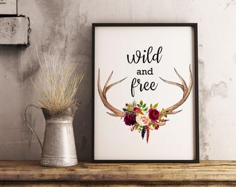 Tribal Nursery print, Wild and free print, Nursery wall art, Antlers wall art, Deer Antler print, Boho poster, Printable quotes,
