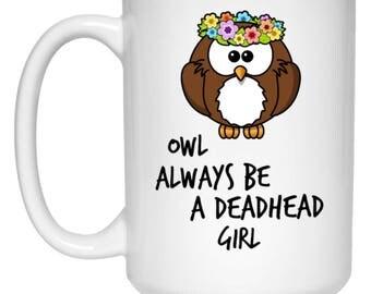 Owl Always Be A Deadhead Girl