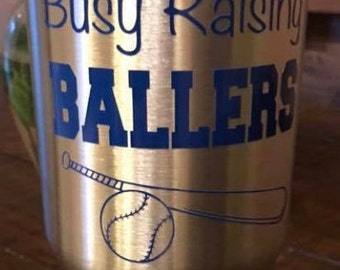 Busy Raising Ballers Decal for cups/car/ipad/Yeti/Rtic FREE SHIPPING