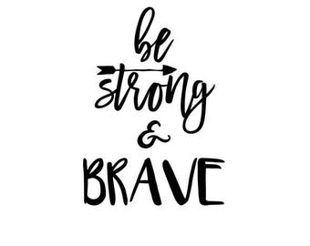 Be Strong and Brave SVG