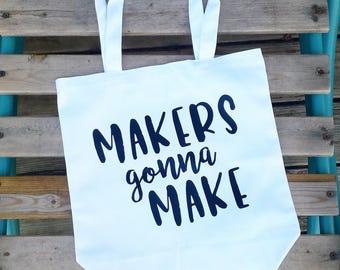 Makers Gonna Make Tote Bag, Maker Project Bag, Canvas Tote Bag, Canvas Project Bag