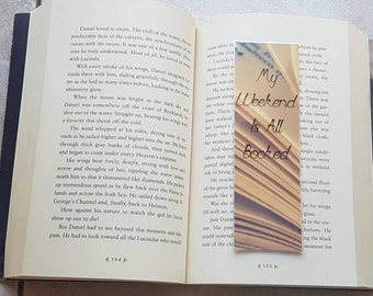 My Weekend is all booked. Bookmark Quote. Laminated bookmark.