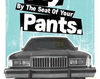 Fly by the Seat of Your Pants