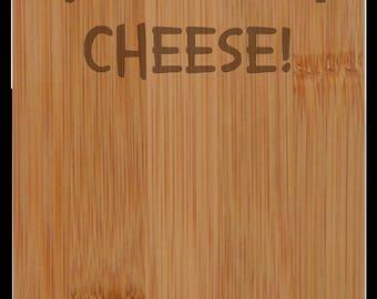 "Wine Bottle Cutting Board ""The SECRET ingredient is always CHEESE!"""