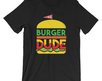 burger dude shirt - burger shirt - i m a burger dude - burger lovers shirt - burger - funny burger shirt - hamburger shirt
