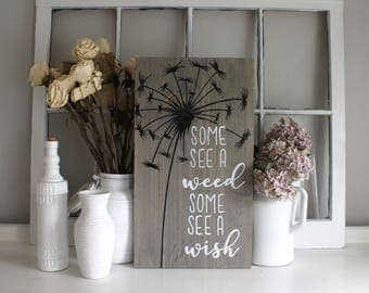 Some See A Weed Some See A Wish Rustic Wooden Sign  |  Hand Lettered  |  Home Decor   |  Gift Idea  |  Farmhouse Style