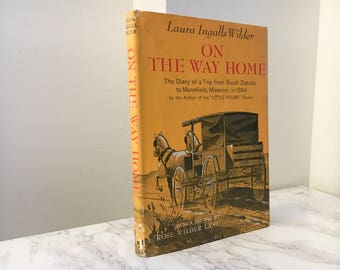 On the Way Home by Laura Ingalls Wilder (First Edition) 1962