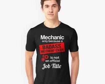 Badass Mechanic Shirt - Mechanic - Mechanic gift - Mechanic gifts - Diesel Mechanic - Auto Mechanic - Car Mechanic