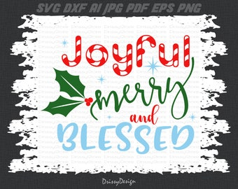 Joyful Merry and Blessed svg, Christmas svg, Joyful svg, Holly SVG Dxf EPS Png Vector Art, Clipart, Cut Print File Cricut & Silhouette Decal