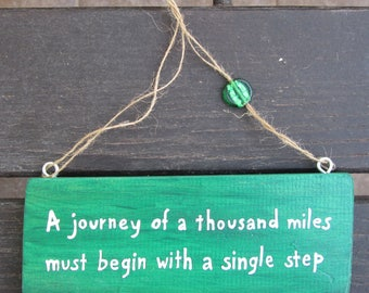 Motivational Traveller Gift - A journey of a thousand miles must begin with a single step - Green Handpainted wooden Sign - Motivational