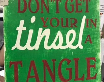 Wood Christmas Sign-Don't Get Your Tinsel in a Tangle
