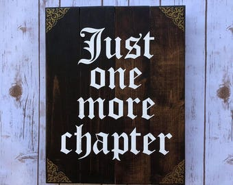 Just One More Chapter Sign 18x14 sign - Home Library, Bookworm Gift