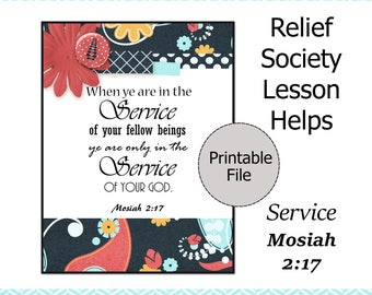 Relief Society Lesson Helps, Relief Society Printable, Relief Society Handout, Service Scripture, Mosiah 2:17, LDS Service Handout
