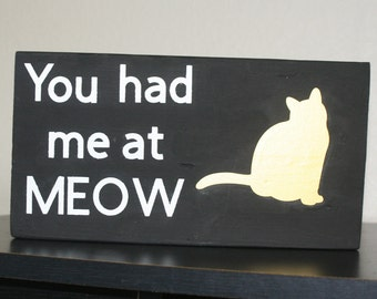 You had me at MEOW Pet sign